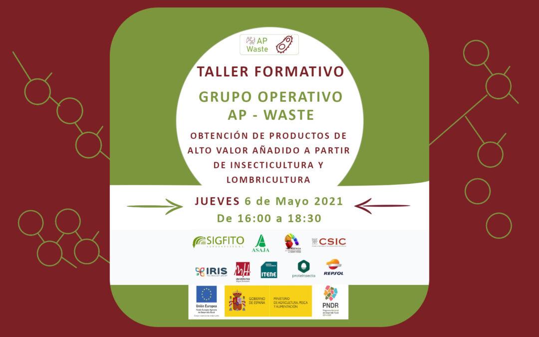 Taller Formativo GRUPO OPERATIVO AP-WASTE: OBTENCION DE PRODUCTOS DE ALTO VALOR AÑADIDO A PARTIR DE INSECTICULTURA y LOMBRICULTURA