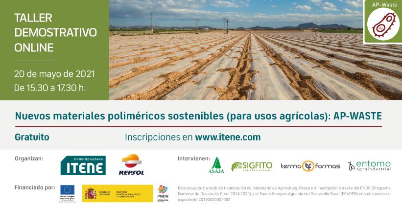 TALLER DEMOSTRATIVO ONLINE Nuevos materiales poliméricos sostenibles (para usos agrícolas) AP-WASTE